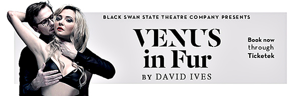Venus in Fur, Masochism,Adam Booth, David Ives, Perth Finge World