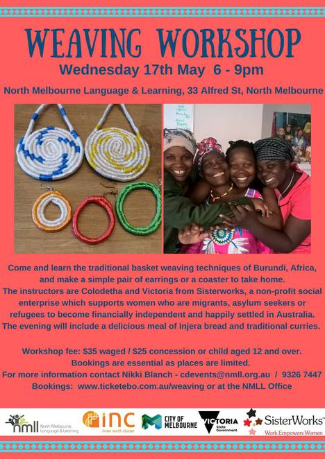 weaving workshop, north melbourne language and learning, traditional basket weaving techniques, burundi, africa, make earrings, make a coaster, weaving projects, sisterworks, connecting cultures, cultural diversity, injera bread, traditional curries, workshop, nmll, community event, fun things to do, share stories, traditions, activities and events
