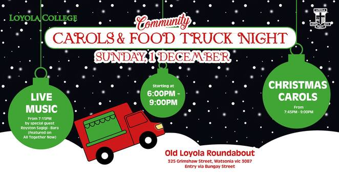 community carols & food truck night 2019, community event, fun things to do, loyola college watsonia, old loyola roundaout, chritsmtas carols, live music, royston sagigi-bara, all together now, free carols, entertainment, jumping castle, face painting, loyola college parents and friends association, lpfa, loyola college watsonia