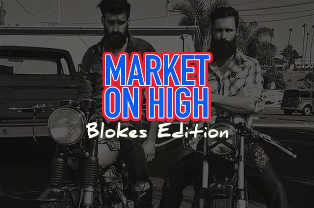 Market On High - Blokes Edition