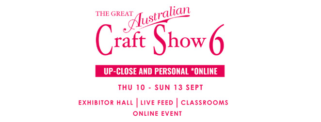 the great australian craft show 2020, community event, fun tings to do, yazzii, online craft event, craft alive, exhibitors, demonstrations, event specials, live feed, classrooms, sewing and craft community, hobbies, handmade, ooak