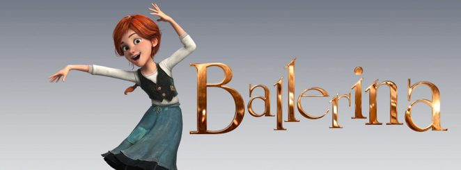 Ballerina, Studio Canal, summer movie, released 12 January, 3D animated movie, Elle Fanning, Maddie Ziegler, Carly Rae Jepsen, girls movie, Frozen
