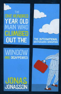 One hundred year old man who climbed out the window and disappeared jonas jonasson