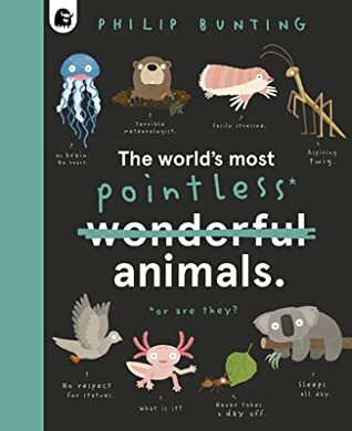 The World's Most Pointless Animals, books about animals, animal books for kids, animal books for children, non fiction for children