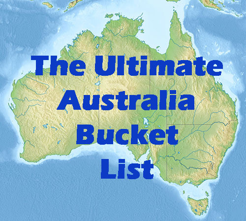 The Ultimate Australia Bucket List