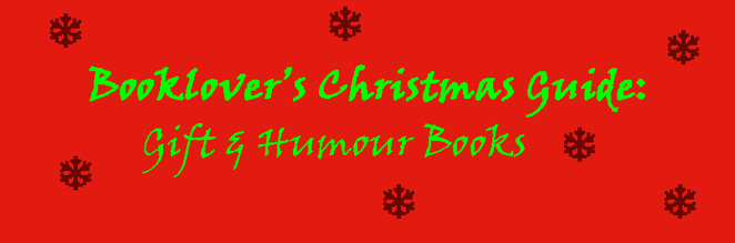 Booklover's Christmas Guide: Gift & Humour Books Part 2