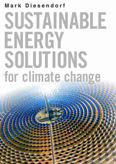 Sustainable Energy Solutions for Climate Change by Dr Mark Diesendorf