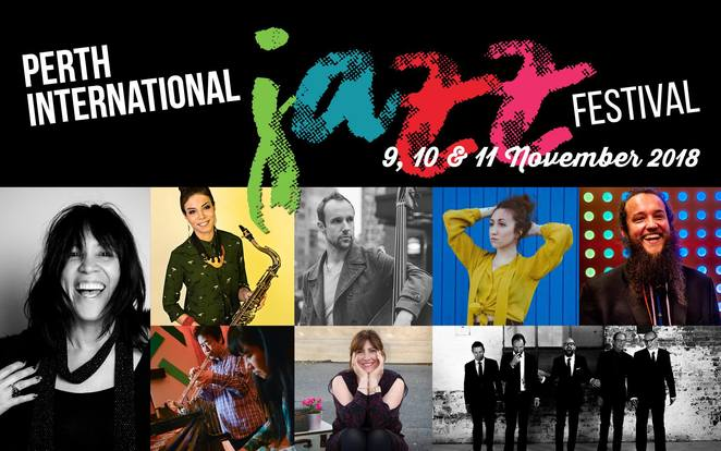 perth international jazz festival 2018, community event, music event, fun things to do, performing arts, musicians, bands, gigs, state theatre centre of western australia, perth cultural centre, northbridge, the ellington jazz club, the bird, wetlands stage, downstairs at the maj, entertainment, music lovers, date night, night life