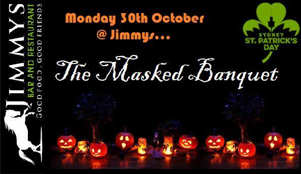 The Masked Banquet, Jimmy's Bar & Restaurant, Randwick