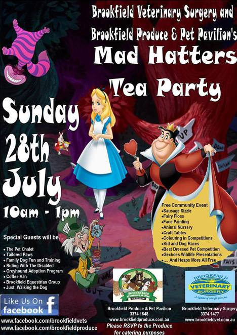 Brookfield Produce & Pet in conjunction with Brookfield Veterinary Surgery are organising the Mad Hatter's Tea Party
