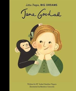 jane goodall, inspirational books for girls, books about history for kids, little people big dreams, books for animal lovers