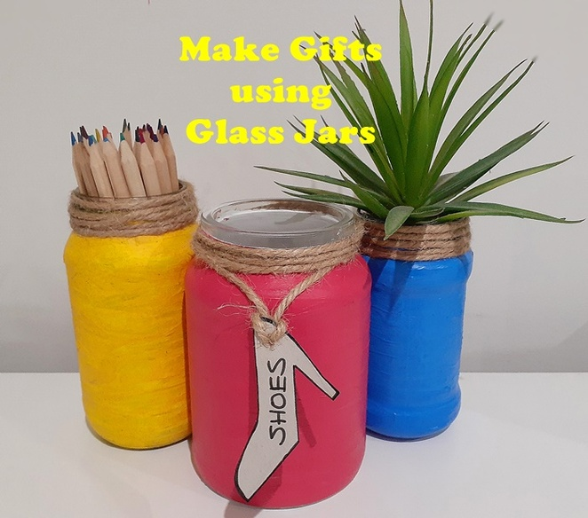 make gifts with glass jars, things to make with glass jars, shoe fund, holiday fund, pencil holder, plants, pot, australia, colourful, painted glass jars, twine, DIY, craft projects,