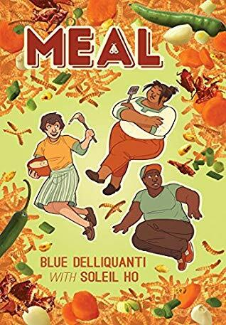 Meal, books, comics, graphic novel, comics about food, insects as food, eating insects, insect meal, Blue Delliquanti