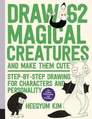 draw 62 magical creatures and make them cute, Heegyum kim, art, drawing, how to draw books, how to draw magical creatures