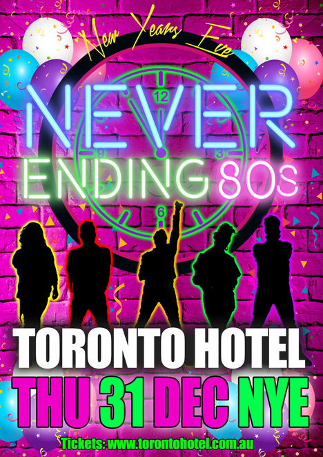 never ending 80s party, toronto hotel, newcastle, lake macquarie, nsw, whats on, bands, live bands, whats on, 2020, 2021,