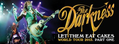 The Darkness, Let The Eat Cakes, World Tour 2013