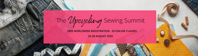 the upcycling sewing summit 2020, community event, fun things to do, sewing, upcycling, hobby, environmentally friendly, sustainable clothing, help the universe, stay out of landfill, save money, make gifts, free sewing forum