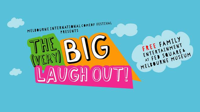 the very big laugh out, community event, fun things to do, melbourne international comedy festival 2019, free family entertainment, federation square, melbourne museum, street performers, world class free event, physical comedy, musical comedy, fed sq main stage, international comedians, local comediansm free comedy show