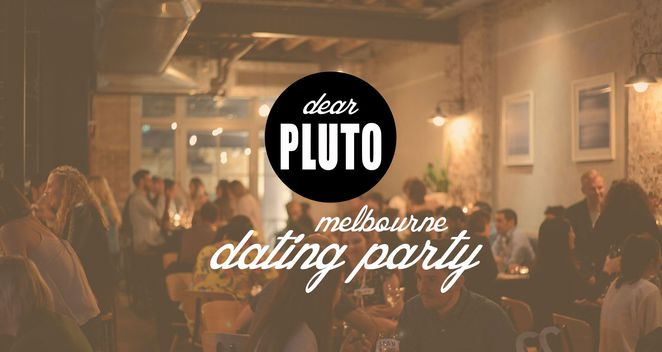 dear pluto speed dating party Sick of swiping join us on wednesday october 4th for a speed dating parties at cake wines cellar door we've got a secret tba super sexy dj spinning tunes under the disco ball while you go on 20 snappy dates with 20 single qts, drinking and talking and probably drinking some more.