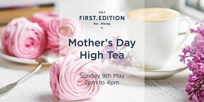 first edition, restauramt, family friendly, kids, chidlren, teas, mothers day events, 2021,