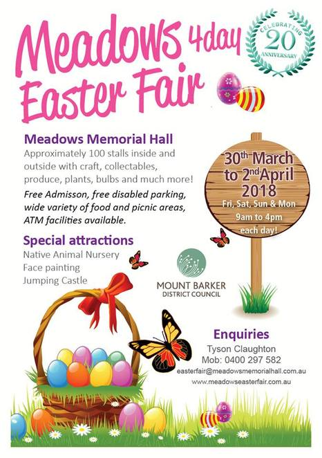 meadows 4 day easter fair, meadows memorial hall, ampika's kitchen, juice junkies, the coffee pot, bald hills olive grove, Paracombe premium perry, farmer darcy's travelling farm, fantasy face painting and henna, gotcha paracord, daisyjo, that's cute, two hills and a creek, jester books, all thing arcq, addicted to chocolate, easter
