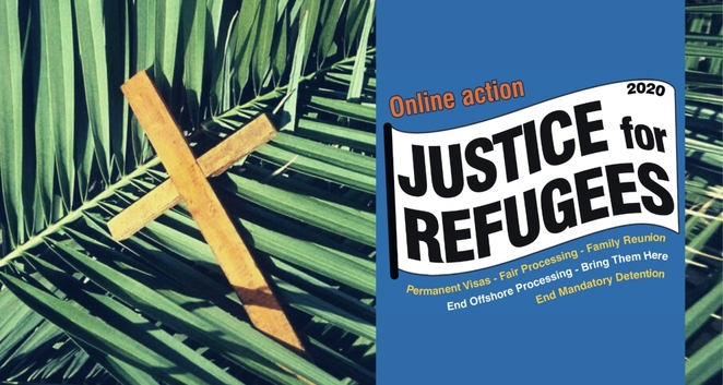 Justice for Refugees Palm Sunday 2020