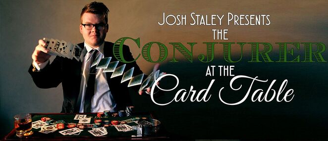 The Conjurer at the Card Table, The Melbourne Magic Festival, Josh Staley, Cards