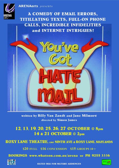 You've Got Hate Mail, ARENAarts, Roxy Lane Theatre, play, performing arts, comedy, email, texts, mobile, computer