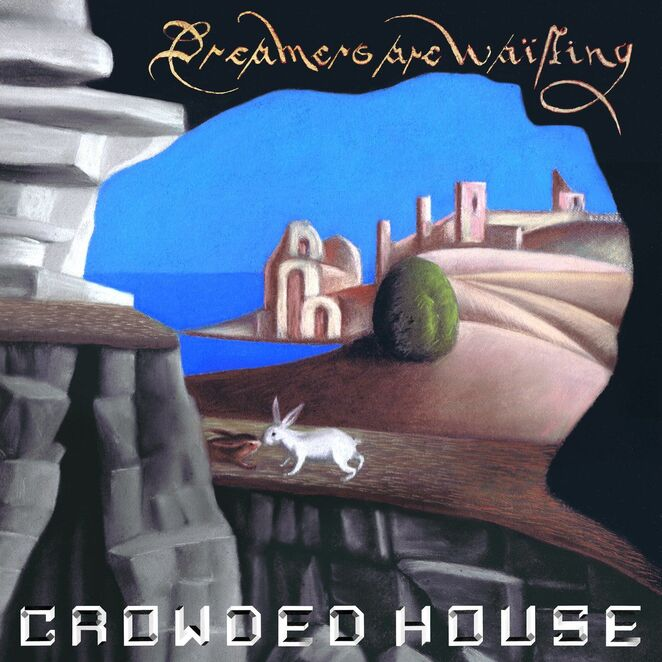 crowded house, neil finn, dreamers are waiting, album, cover