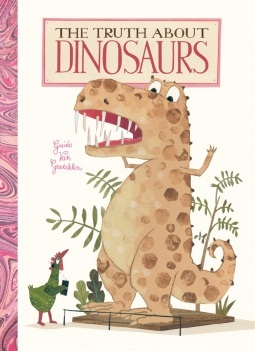 The Truth About Dinosaurs, children's books, books about dinosaurs, kids books, Guido van Genechten, picture books