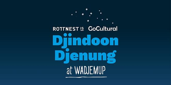djindoon djenung at wadjemup, community event, fun things to do, rottnest island, stargazing, dreamtime storytelling, noongar ruide walter mcguire, djeran and makuru, thomson bay, welcome to country, family fun park on brand way