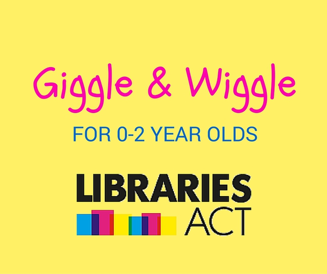 Giggle and Wiggle, ACT libraries, children's activities, Canberra kids activities, things to do with kids in Canberra, Canberra kids activities