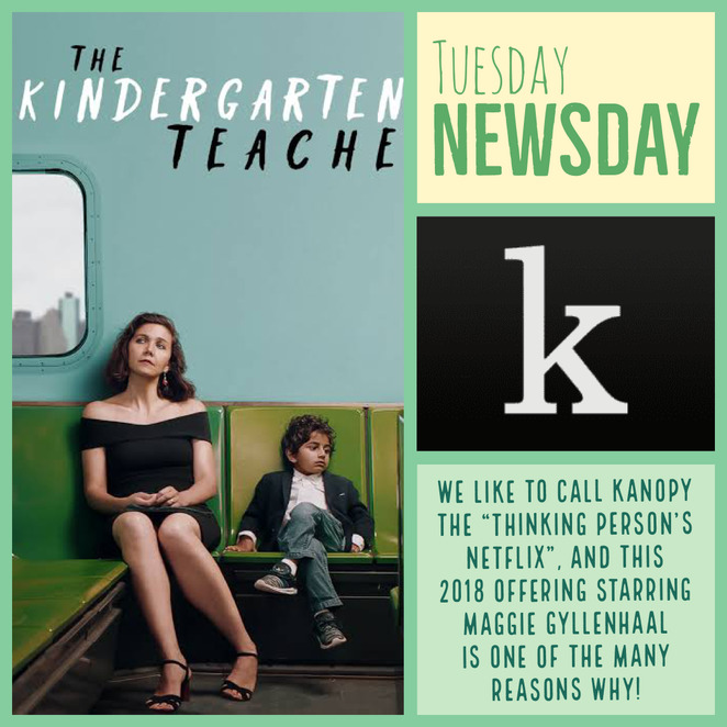 kanopy 2020 the thinking person's netflix, community event, fun things to do, the kindergarten teacher, cinema, performing arts, port phillip library service, curated art house films, independent and international cinema, maggie gyllenhaal, entertainment, storytime, family fun