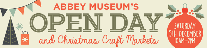 Abbey Museum Open Day and Christmas Markets