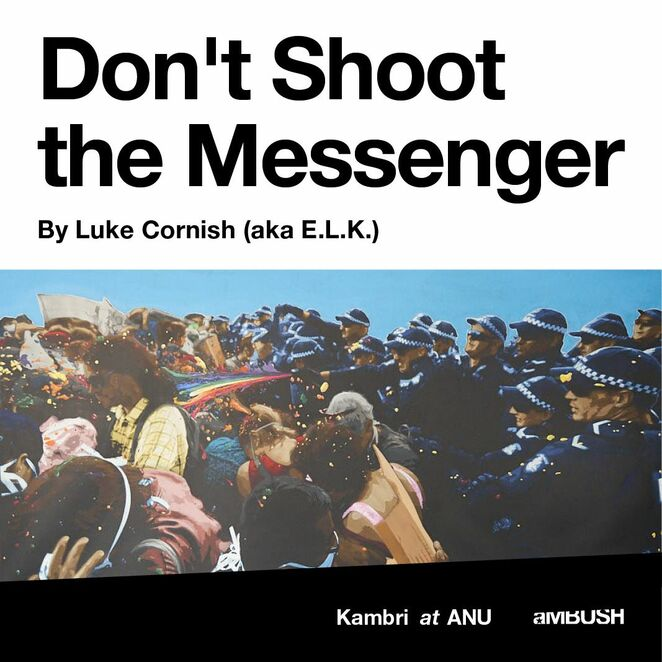 don't shoot the messenger by elk exhibition, exhibition opening night, community event, fun things to do, ambush gallery, luke cornish aka elk, sydney based street artist, archibald prize finalist, themes of injustice and protest, internationally confrontational works, global issues, hand cut photo realistic stencil works, artistic material, art, artist, paintings, dj chloe maguire, complimentary drinks, capital brewing, lerida wines, free art exhibition, artworks for sale
