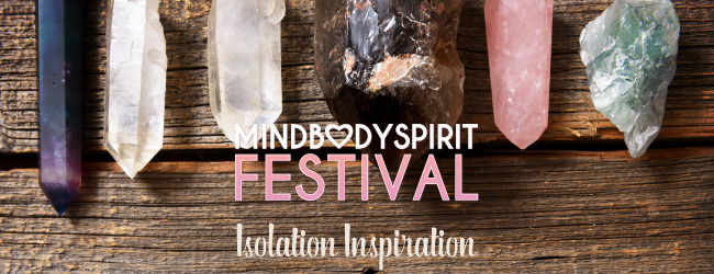 mind body spirit festival 2020, isolation inspiration with MBSF 2020, community event, shopping, online event, online shopping for holistic goods, health and wellbeing, meditation, online classes, online workshops, online gift buying
