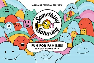 Something on Saturday - Adelaide Festival Centre