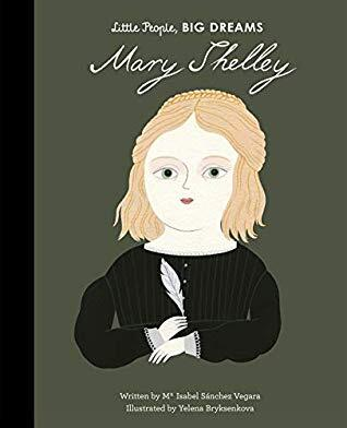 Mary Shelley, little people big dreams, inspiring books for kids, inspirational books for kids, inspirational books for children, biographies for children