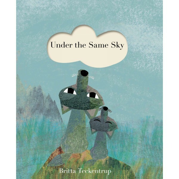 Under the Same Sky Britta Teckentrup