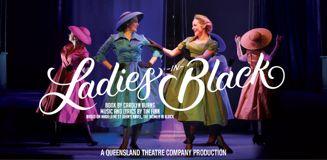 The Women in Black, Madeleine St John, Ladies in Black, Tim Finn, Carolyn Burns, Queensland Theatre Company, Melbourne Theatre Company, musical theatre, Text Publishing, film review, book review,