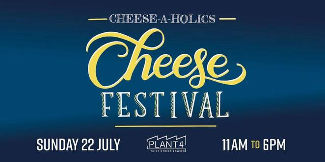 Cheese-A-Holics Cheese Festival 2018, community event, fun things to do, cheese lovers, cheese and wine, plant 4 bowden, italian cheese and wine masterclass, cheese and alcohol masterclass