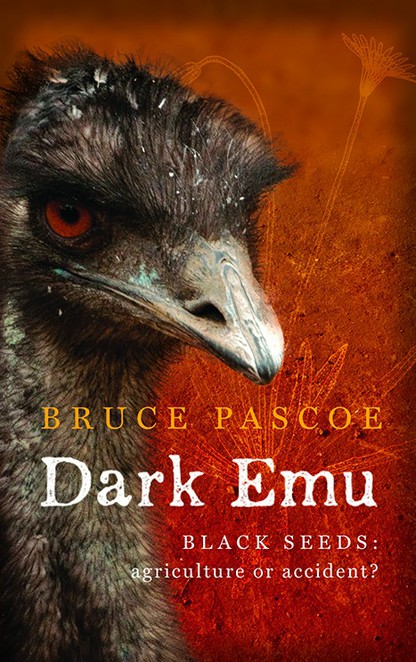 Dark Emu Black Seeds Bruce Pascoe Aboriginal