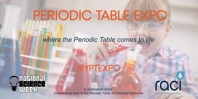 iypt expo 2019, community event, fun things to do, the royal australian chemical institute, periodic table expo, free event, community event, fun things to do, world of chemistry, national science week, free family friendly event, chemistry experiments