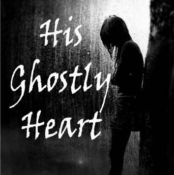 HIS GHOSTLY HEART