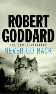 Never Go Back, Robert Goddard